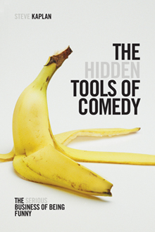 Hidden Tools of Comedy by Steve Kaplan